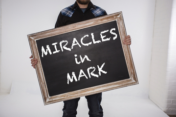 Miracles in Mark